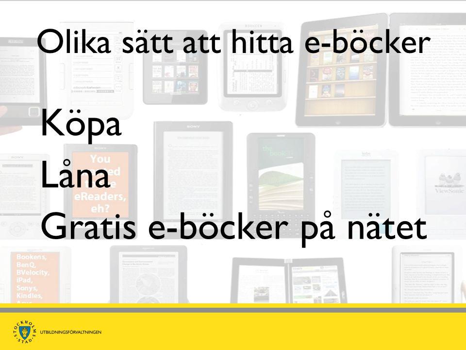 Olika sätt att hitta e-böcker Köpa Låna Gratis e-böcker på nätet