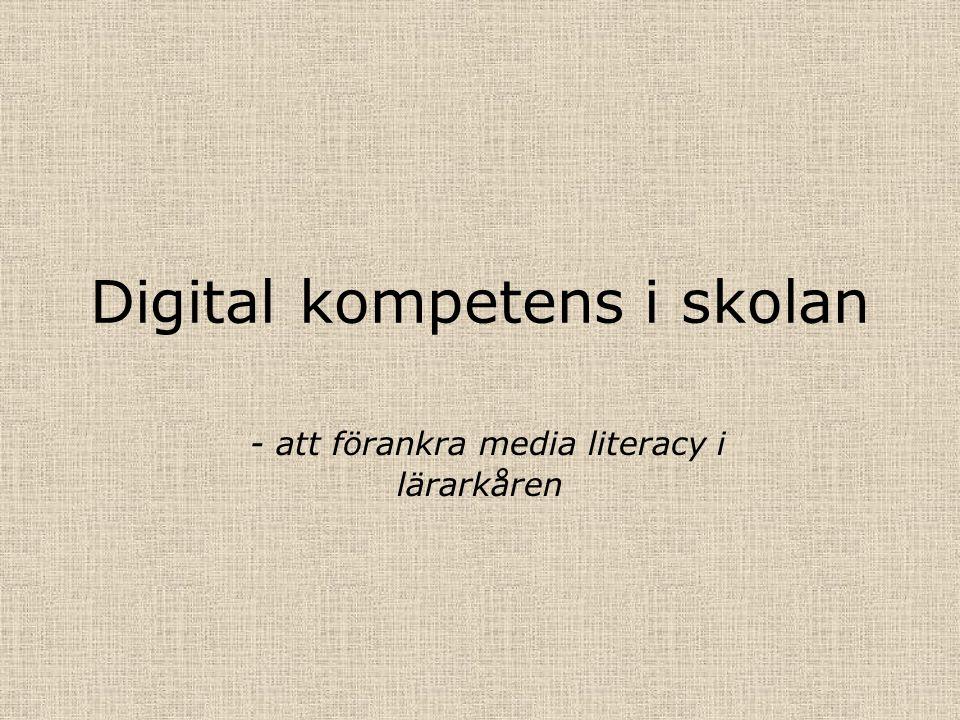Digital kompetens i skolan - att förankra media literacy i lärarkåren