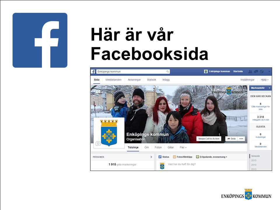 Därför behöver kommunen Facebook Vi skapar en positiv och öppen bild av kommunen – det tjänar vi på.