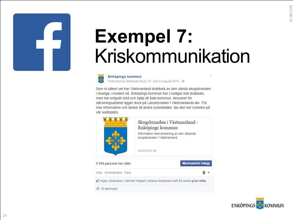 2012-08-14 24 Exempel 7: Kriskommunikation