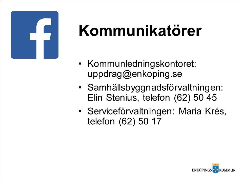 Kommunikatörer Kommunledningskontoret: uppdrag@enkoping.se Samhällsbyggnadsförvaltningen: Elin Stenius, telefon (62) 50 45 Serviceförvaltningen: Maria Krés, telefon (62) 50 17