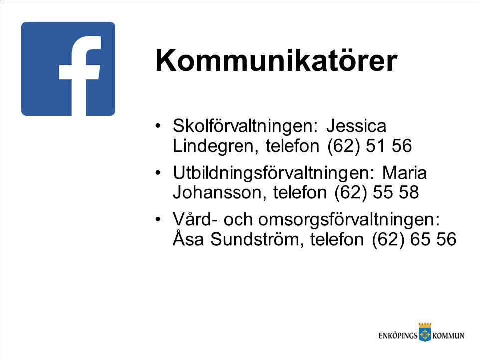 Skolförvaltningen: Jessica Lindegren, telefon (62) 51 56 Utbildningsförvaltningen: Maria Johansson, telefon (62) 55 58 Vård- och omsorgsförvaltningen: Åsa Sundström, telefon (62) 65 56 Kommunikatörer