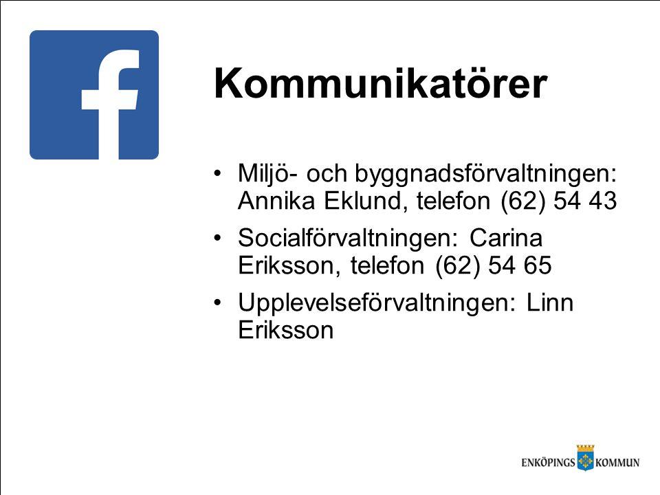 Miljö- och byggnadsförvaltningen: Annika Eklund, telefon (62) 54 43 Socialförvaltningen: Carina Eriksson, telefon (62) 54 65 Upplevelseförvaltningen: Linn Eriksson