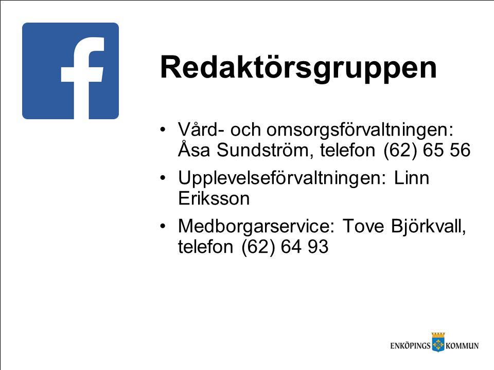 Redaktörsgruppen Vård- och omsorgsförvaltningen: Åsa Sundström, telefon (62) 65 56 Upplevelseförvaltningen: Linn Eriksson Medborgarservice: Tove Björkvall, telefon (62) 64 93