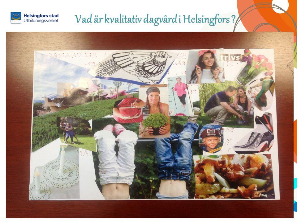 Pedagogiikan johtaminen Johtamiskäytännöt Henkilöstöjohtamisen erityistaidot Vad är kvalitativ dagvård i Helsingfors ?