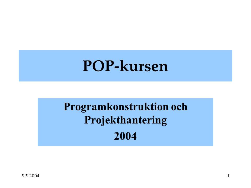 5.5.20041 POP-kursen Programkonstruktion och Projekthantering 2004