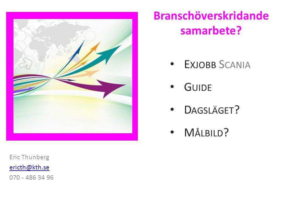 Branschöverskridande samarbete. E XJOBB S CANIA G UIDE D AGSLÄGET .