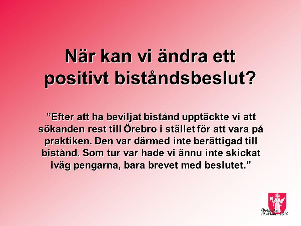 """""""Efter att ha beviljat bistånd upptäckte vi att sökanden rest till Örebro i stället för att vara på praktiken. Den var därmed inte berättigad till bis"""