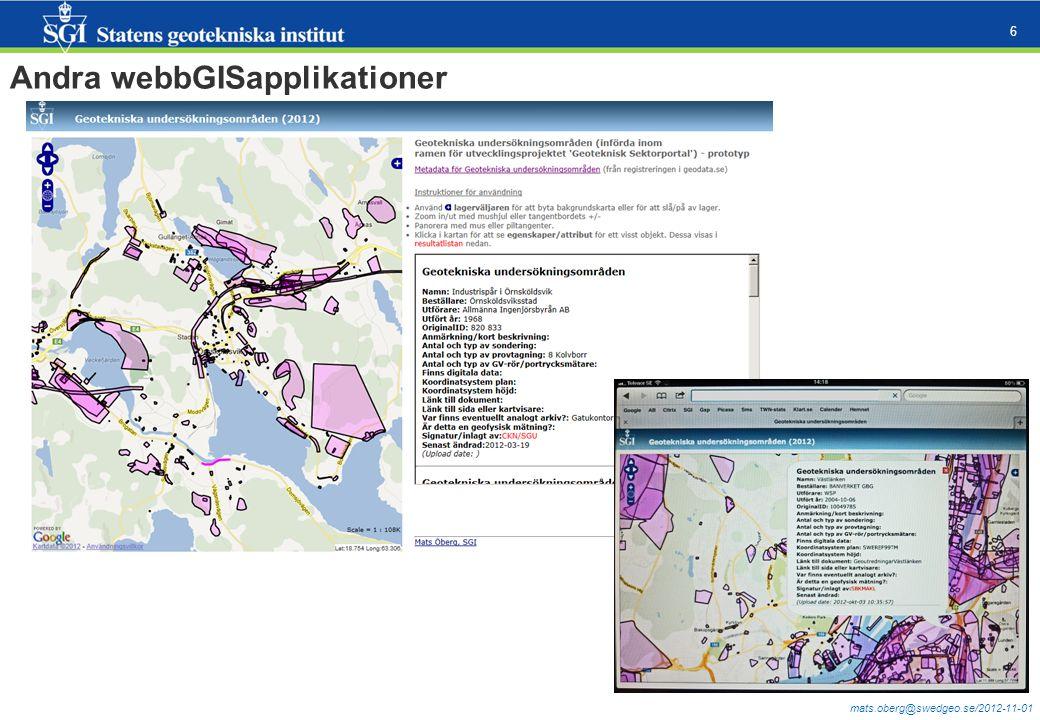 mats.oberg@swedgeo.se/2012-11-01 6 Andra webbGISapplikationer