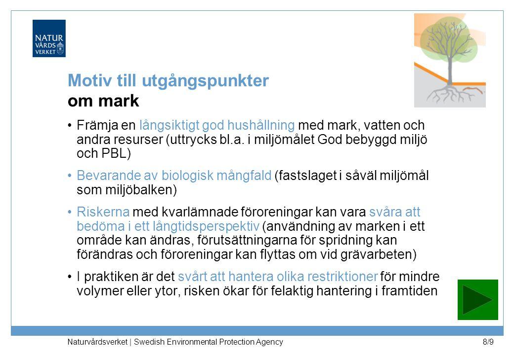 Naturvårdsverket | Swedish Environmental Protection Agency 9/9 Vad vill vi alltså skydda.
