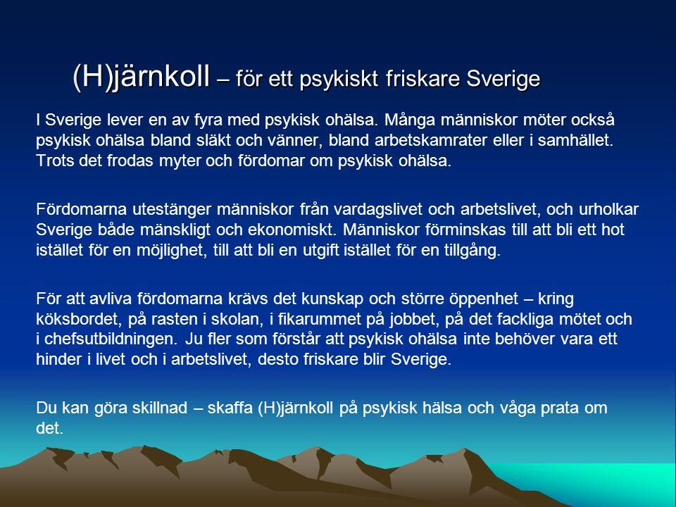 (H)järnkoll – för ett psykiskt friskare Sverige I Sverige lever en av fyra med psykisk ohälsa.