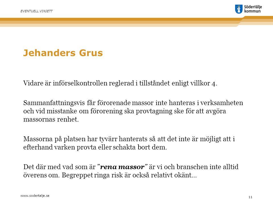 www.sodertalje.se 11 EVENTUELL VINJETT Jehanders Grus Vidare är införselkontrollen reglerad i tillståndet enligt villkor 4.