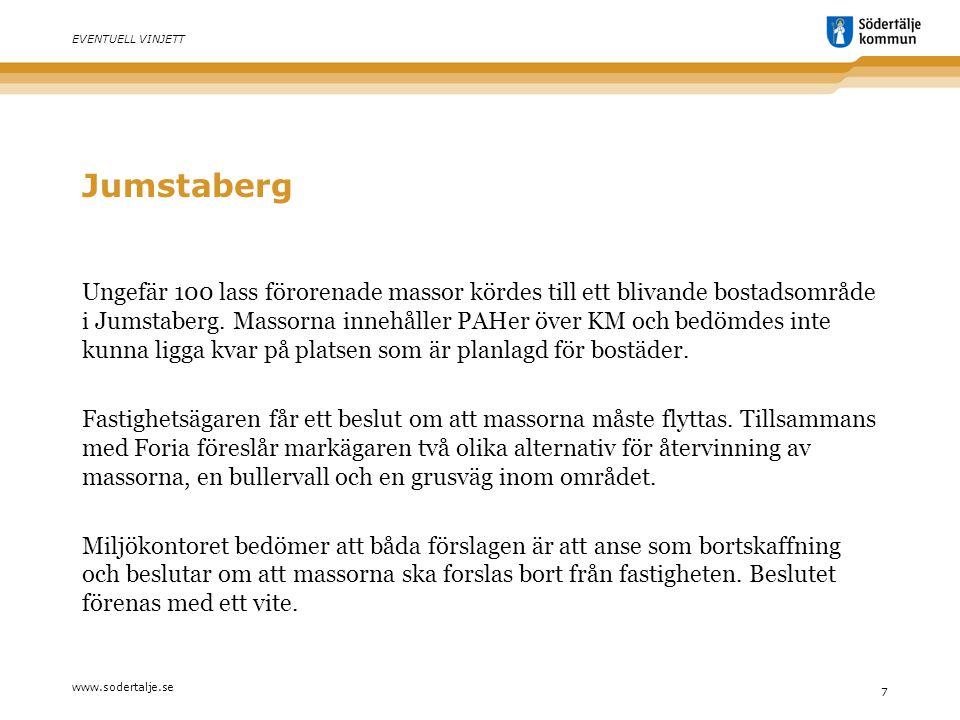 www.sodertalje.se 7 EVENTUELL VINJETT Jumstaberg Ungefär 100 lass förorenade massor kördes till ett blivande bostadsområde i Jumstaberg.