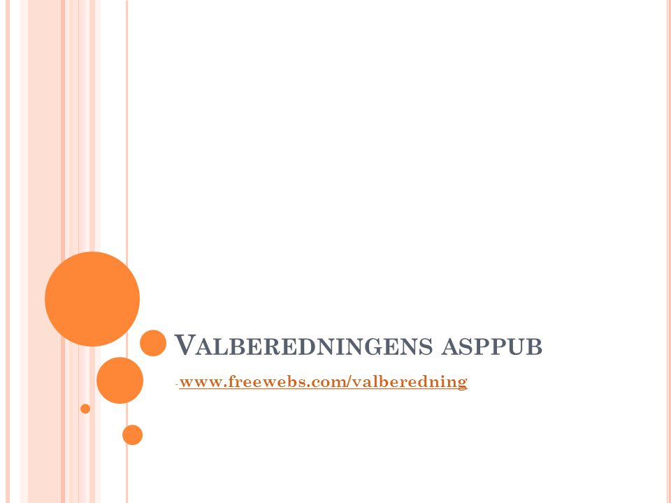 V ALBEREDNINGENS ASPPUB - www.freewebs.com/valberedning www.f
