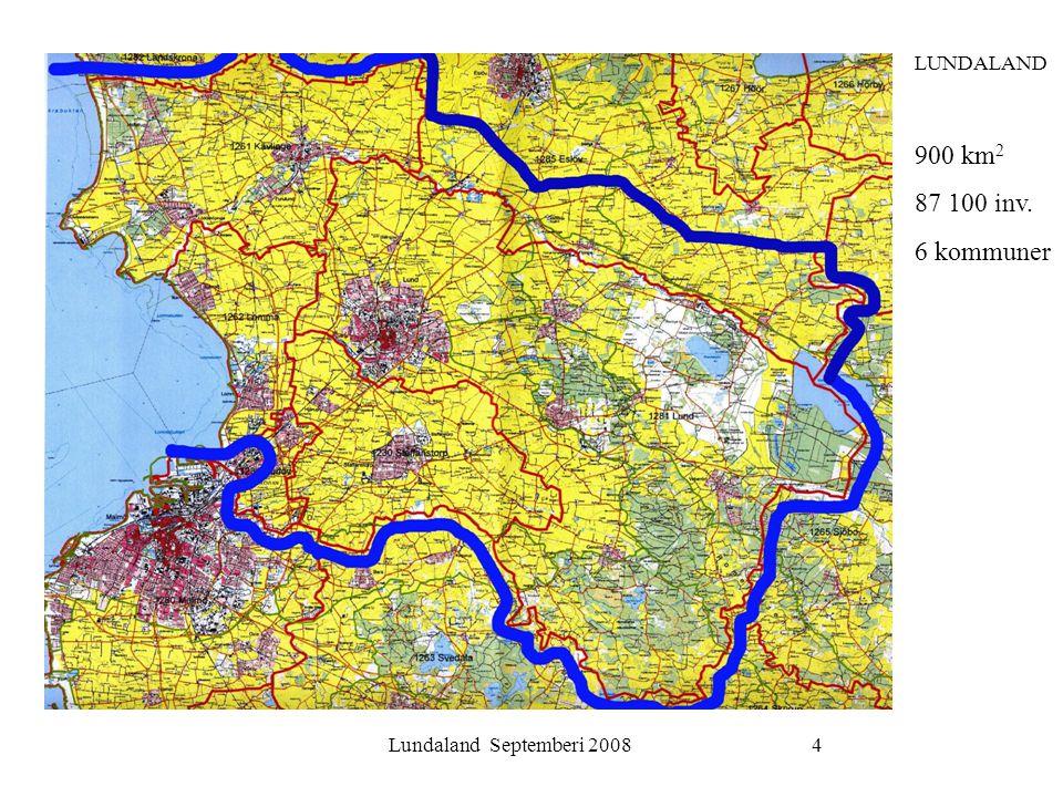 Lundaland Septemberi 20084 LUNDALAND 900 km 2 87 100 inv. 6 kommuner