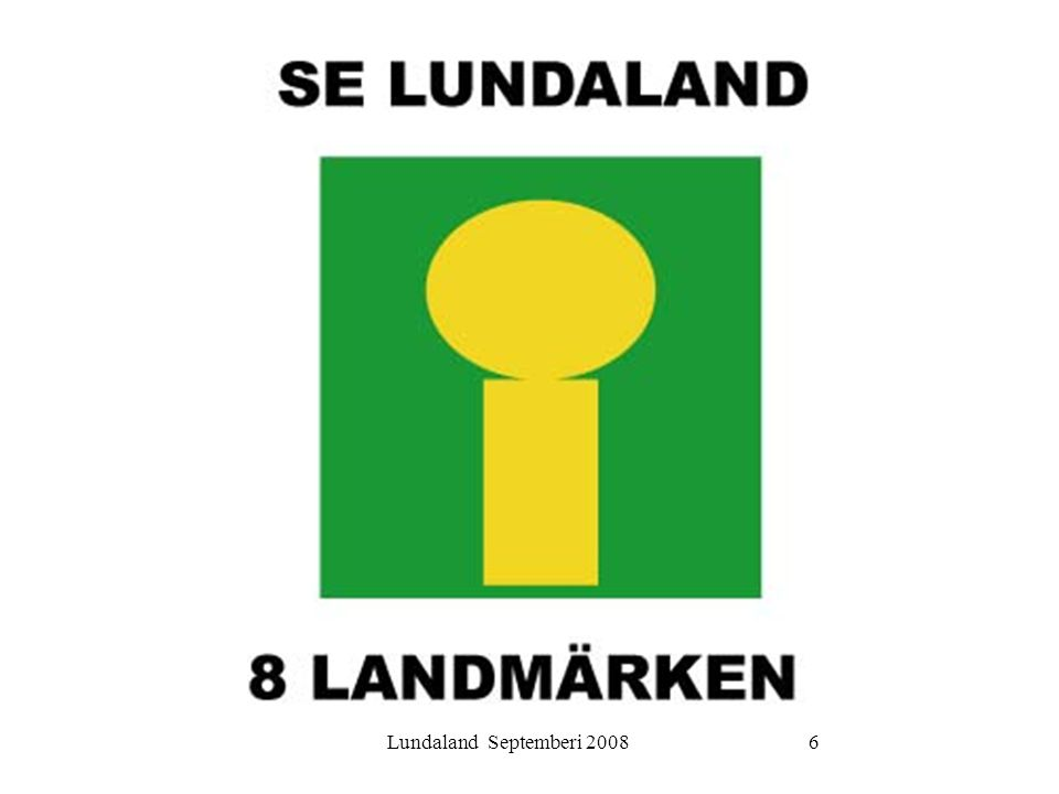 Lundaland Septemberi 200817 Utvecklingsstrategin inlämnad till LST Valberedning utsedd Samtliga kommuner har godkänt och lämnat avsiktsförklaring (Burlöv dock ännu inte) Vad står vi nu ?