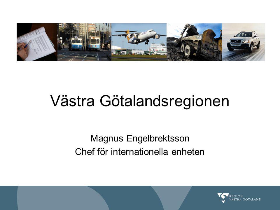Lägg in valfri bildbanner. Markera och klistra in Västra Götalandsregionen Magnus Engelbrektsson Chef för internationella enheten Förvaltning/presenta