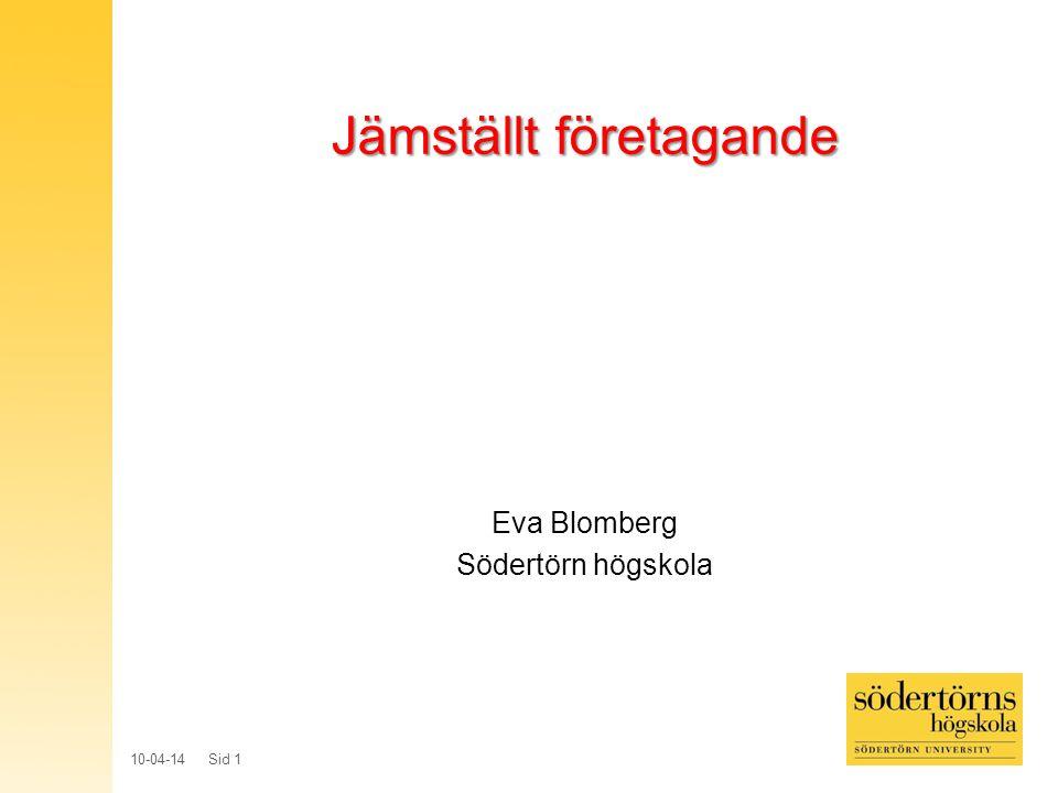 10-04-14 Sid 1 Jämställt företagande Eva Blomberg Södertörn högskola