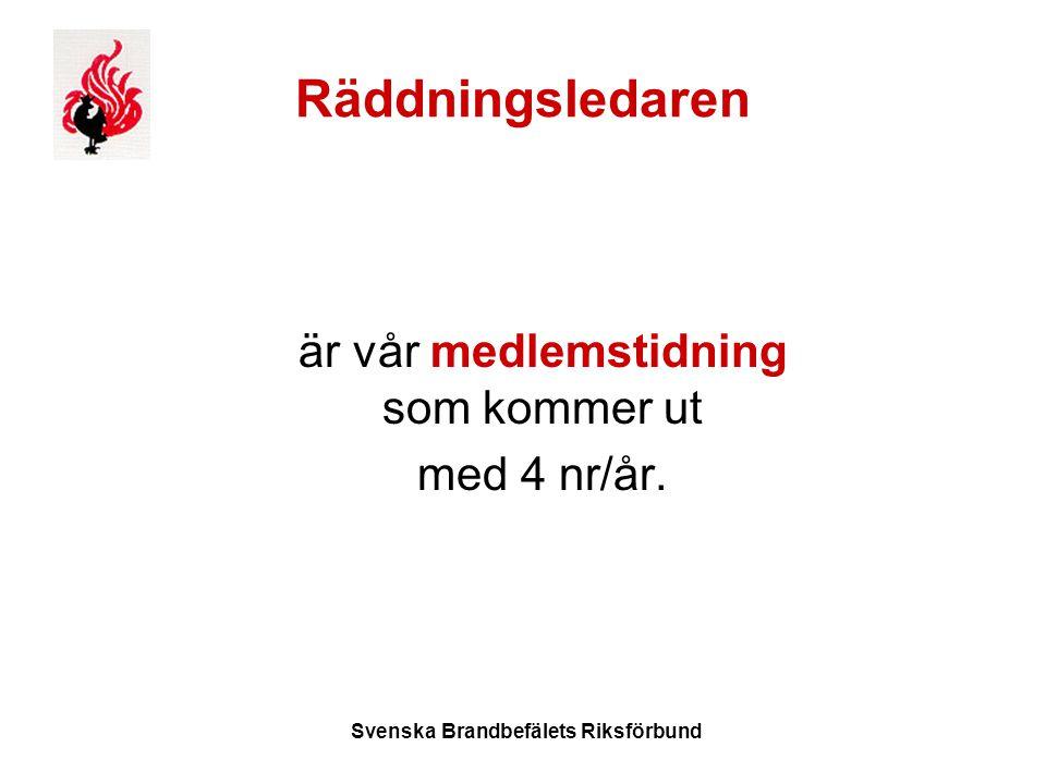 Svenska Brandbefälets Riksförbund Räddningsledaren är vår medlemstidning som kommer ut med 4 nr/år.