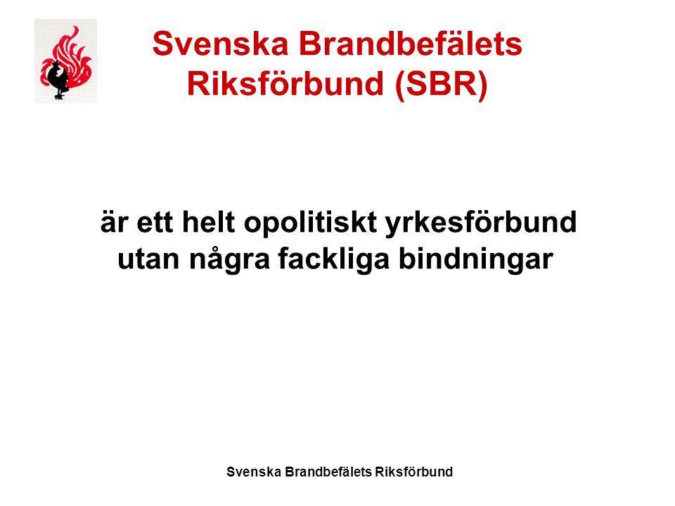 Svenska Brandbefälets Riksförbund (SBR) är ett helt opolitiskt yrkesförbund utan några fackliga bindningar