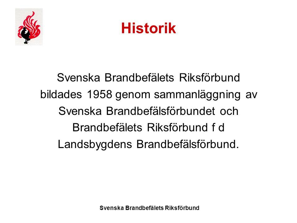 Svenska Brandbefälets Riksförbund Historik Svenska Brandbefälets Riksförbund bildades 1958 genom sammanläggning av Svenska Brandbefälsförbundet och Brandbefälets Riksförbund f d Landsbygdens Brandbefälsförbund.