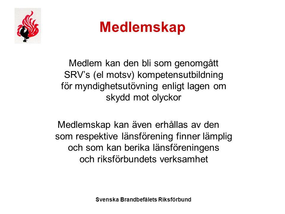 Svenska Brandbefälets Riksförbund Medlemskap Medlem kan den bli som genomgått SRV's (el motsv) kompetensutbildning för myndighetsutövning enligt lagen om skydd mot olyckor Medlemskap kan även erhållas av den som respektive länsförening finner lämplig och som kan berika länsföreningens och riksförbundets verksamhet