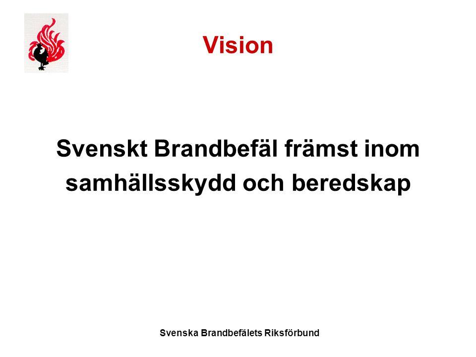 Svenska Brandbefälets Riksförbund Vision Svenskt Brandbefäl främst inom samhällsskydd och beredskap