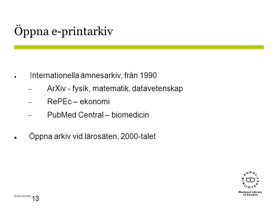 Sidnummer 13 Öppna e-printarkiv Internationella ämnesarkiv, från 1990 – ArXiv - fysik, matematik, datavetenskap – RePEc – ekonomi – PubMed Central – biomedicin Öppna arkiv vid lärosäten, 2000-talet