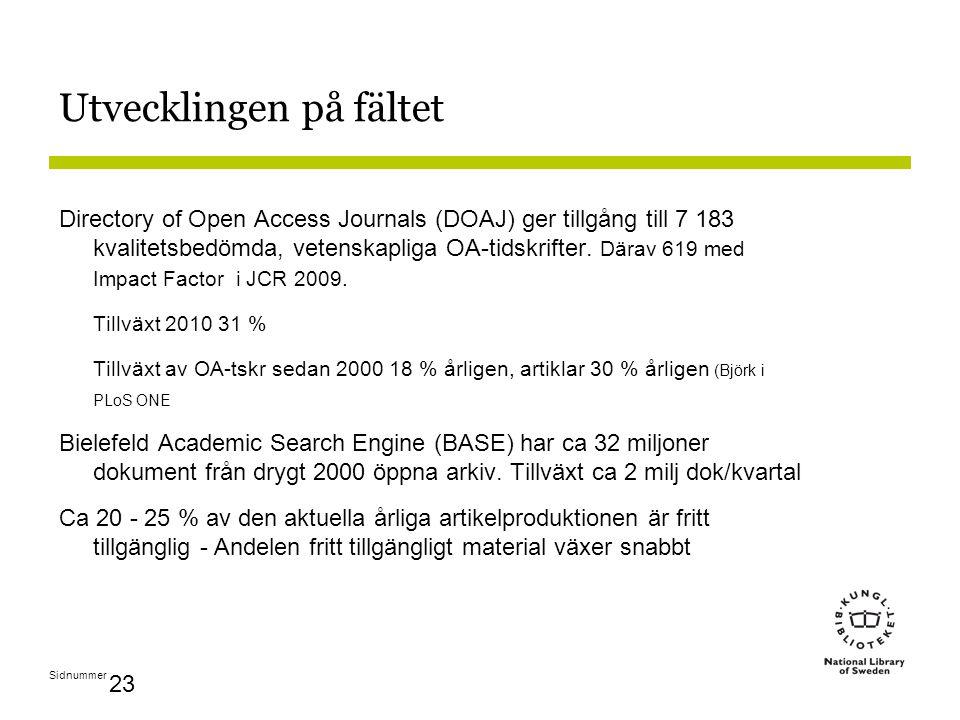 Sidnummer 23 Utvecklingen på fältet Directory of Open Access Journals (DOAJ) ger tillgång till 7 183 kvalitetsbedömda, vetenskapliga OA-tidskrifter.