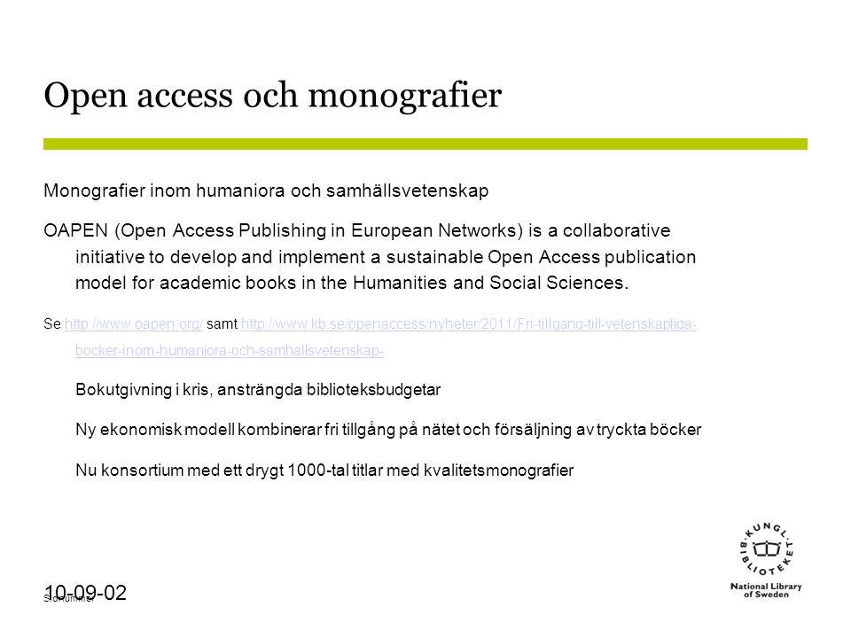 Sidnummer 10-09-02 Open access och monografier Monografier inom humaniora och samhällsvetenskap OAPEN (Open Access Publishing in European Networks) is