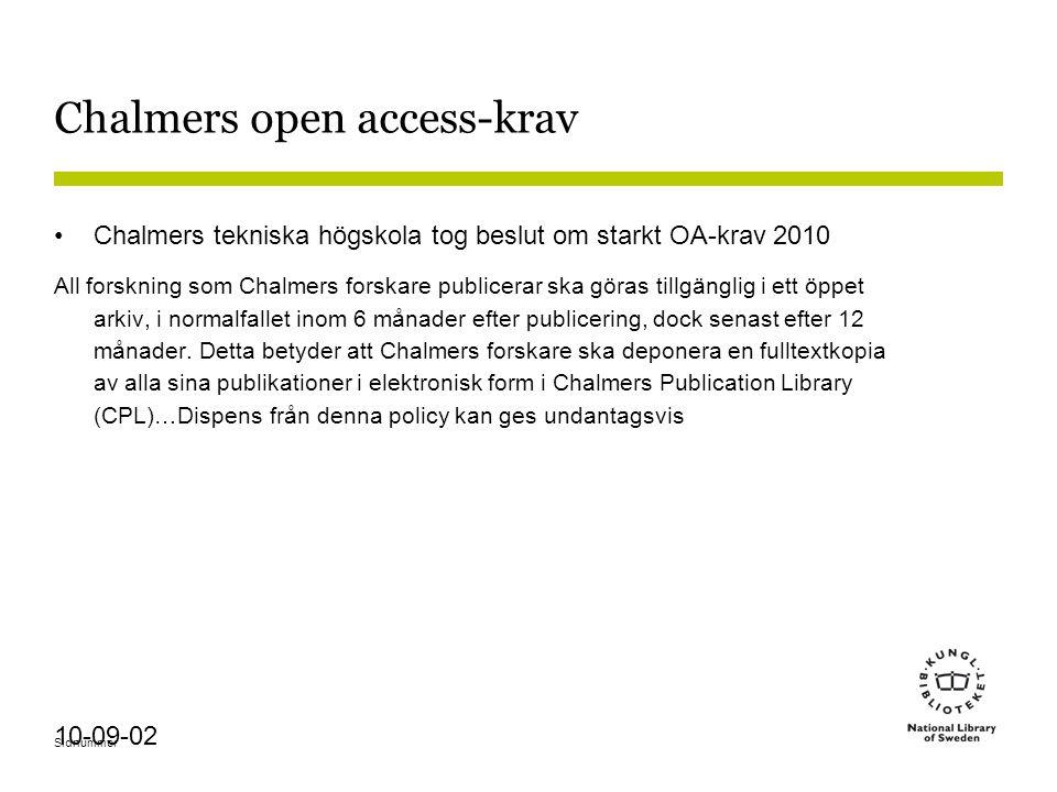 Sidnummer 10-09-02 Chalmers open access-krav Chalmers tekniska högskola tog beslut om starkt OA-krav 2010 All forskning som Chalmers forskare publicerar ska göras tillgänglig i ett öppet arkiv, i normalfallet inom 6 månader efter publicering, dock senast efter 12 månader.