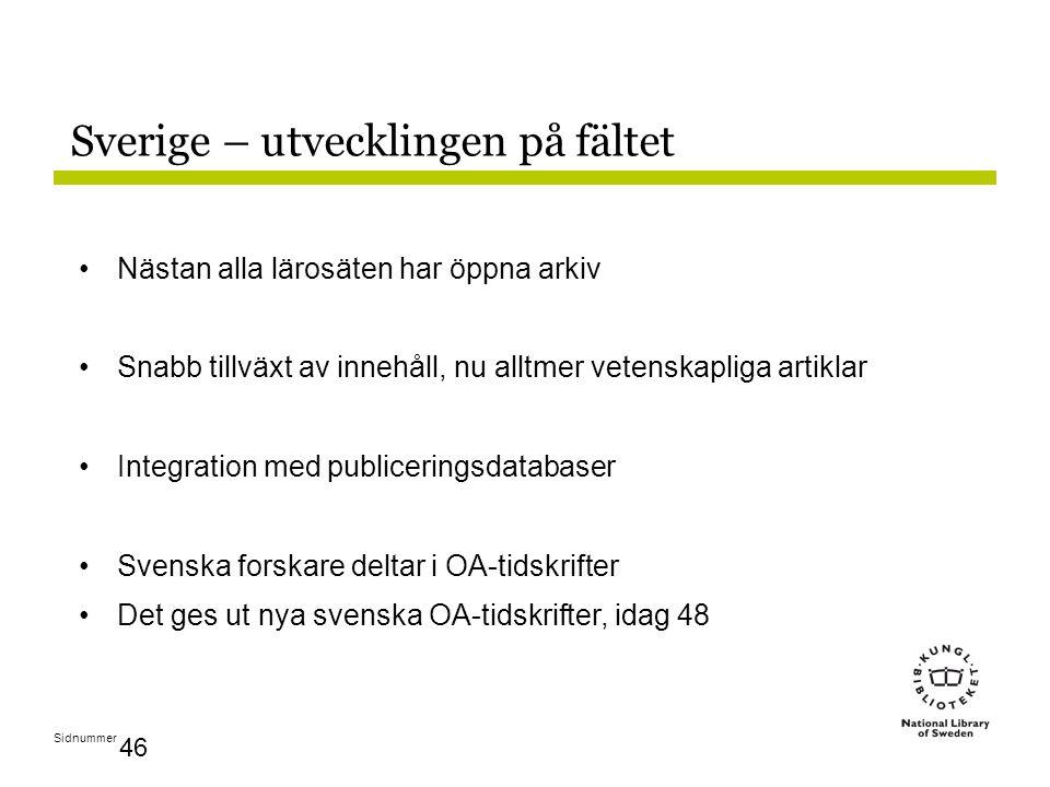 Sidnummer 46 Sverige – utvecklingen på fältet Nästan alla lärosäten har öppna arkiv Snabb tillväxt av innehåll, nu alltmer vetenskapliga artiklar Integration med publiceringsdatabaser Svenska forskare deltar i OA-tidskrifter Det ges ut nya svenska OA-tidskrifter, idag 48