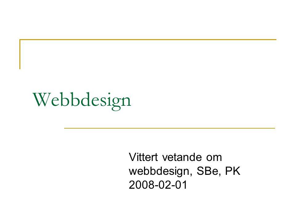 Webbdesign Vittert vetande om webbdesign, SBe, PK 2008-02-01