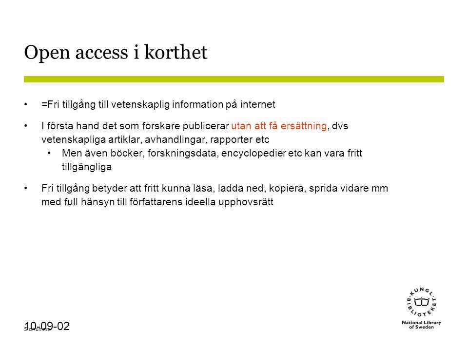 Sidnummer 10-09-02 Samhällsekonomiska analyser av OA Open access är lönsamt för samhället Man kan göra mycket stora besparingar och vinster på att lägga om hela den vetenskapliga publiceringen i ett land till open access.
