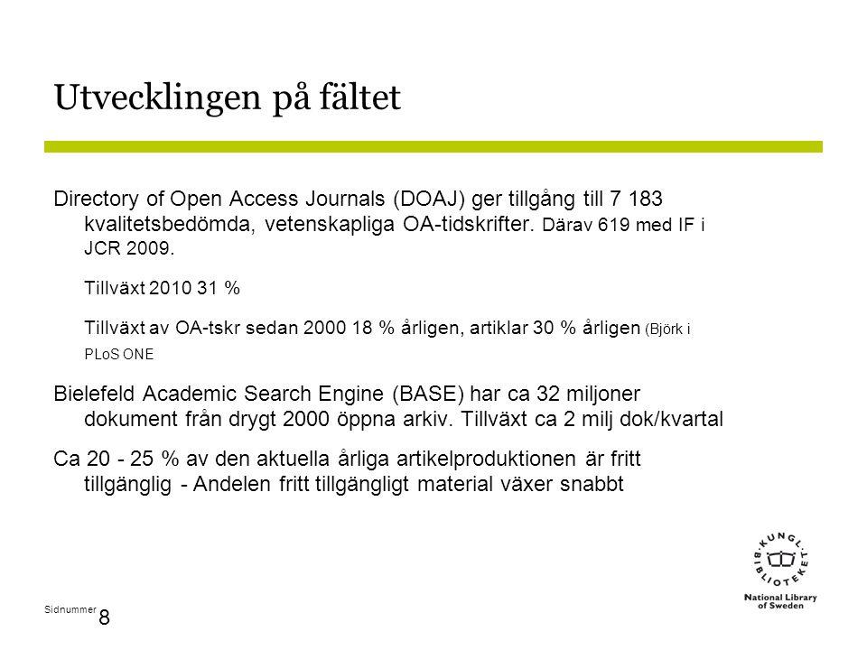 Sidnummer 10-09-02 Medlemskap hos OA-förlag BioMed Central (9) Supporter membership (Göteborg, KI, KTH, SLU, Stockholm, Uppsala) Prepay membership (Chalmers, Lund, Nhfv) Hindawi Publishing Corporation (3) Chalmers, Lund, SLU PLoS- Public Library of Science (2) Lund, SLU Annat – möjligt söka bidrag vid lärosätet Mittuniversitetet, Södertörn
