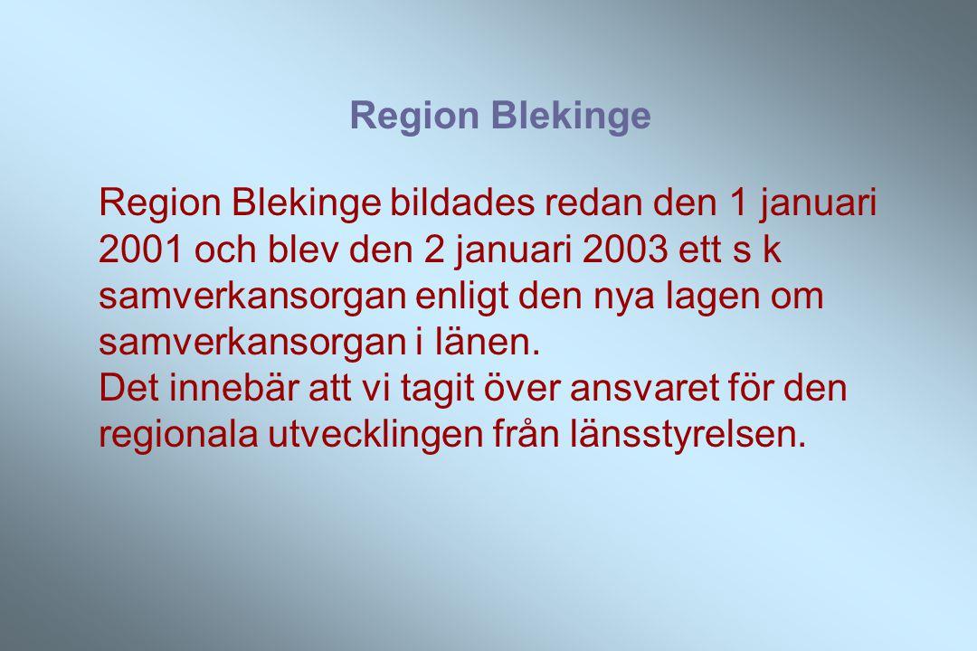 Region Blekinge Region Blekinge bildades redan den 1 januari 2001 och blev den 2 januari 2003 ett s k samverkansorgan enligt den nya lagen om samverkansorgan i länen.