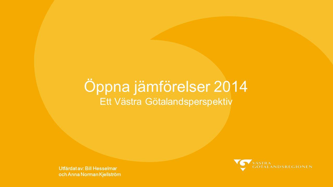 Öppna jämförelser 2014 Ett Västra Götalandsperspektiv Utfärdat av: Bill Hesselmar och Anna Norman Kjellström