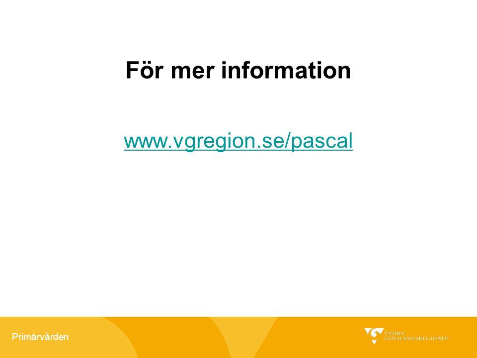 Primärvården www.vgregion.se/pascal För mer information