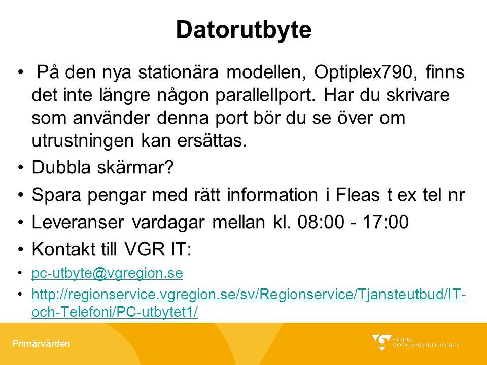 Primärvården Datorutbyte På den nya stationära modellen, Optiplex790, finns det inte längre någon parallellport. Har du skrivare som använder denna po