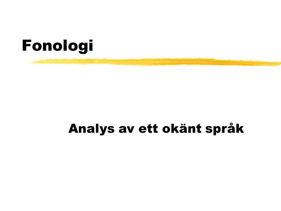 Fonologi Analys av ett okänt språk