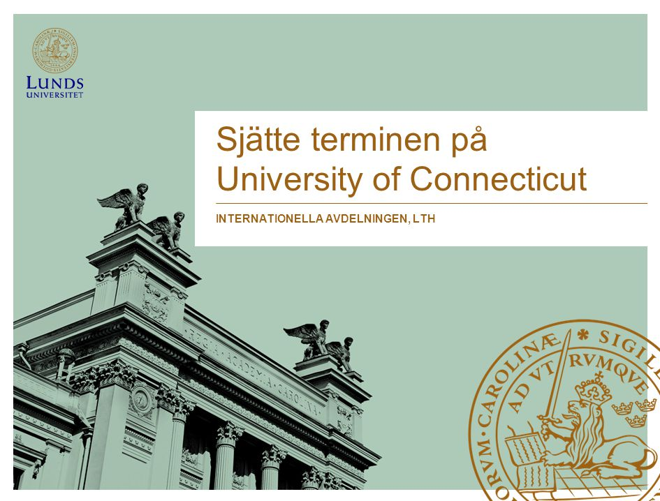 Sjätte terminen på University of Connecticut INTERNATIONELLA AVDELNINGEN, LTH