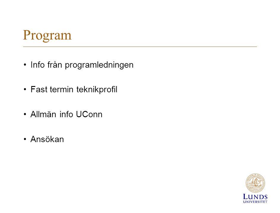 Program Info från programledningen Fast termin teknikprofil Allmän info UConn Ansökan