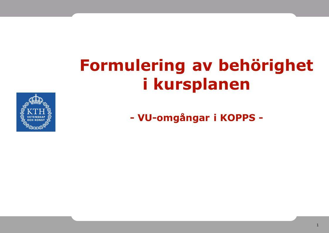 1 Formulering av behörighet i kursplanen - VU-omgångar i KOPPS -