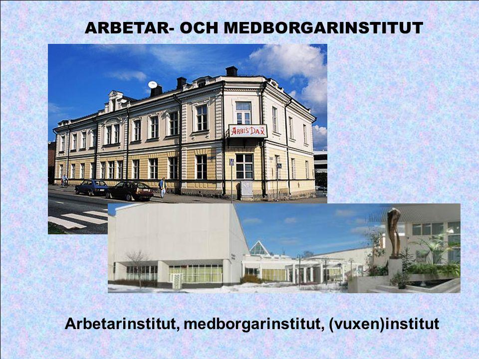ARBETAR- OCH MEDBORGARINSTITUT Arbetarinstitut, medborgarinstitut, (vuxen)institut