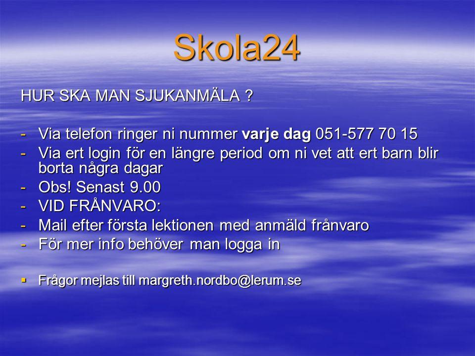 Skola24 HUR SKA MAN SJUKANMÄLA ? -Via telefon ringer ni nummer varje dag 051-577 70 15 -Via ert login för en längre period om ni vet att ert barn blir