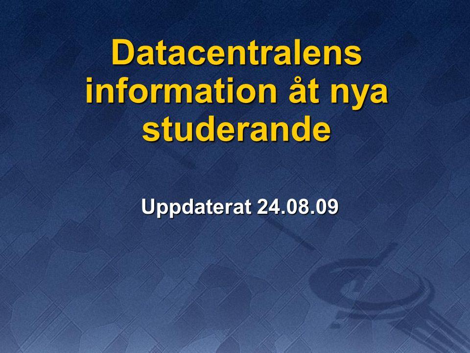 Datacentralens information åt nya studerande Uppdaterat 24.08.09