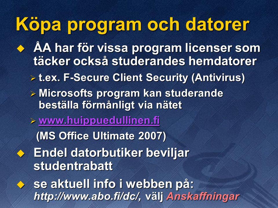 Köpa program och datorer  ÅA har för vissa program licenser som täcker också studerandes hemdatorer  t.ex. F-Secure Client Security (Antivirus)  Mi