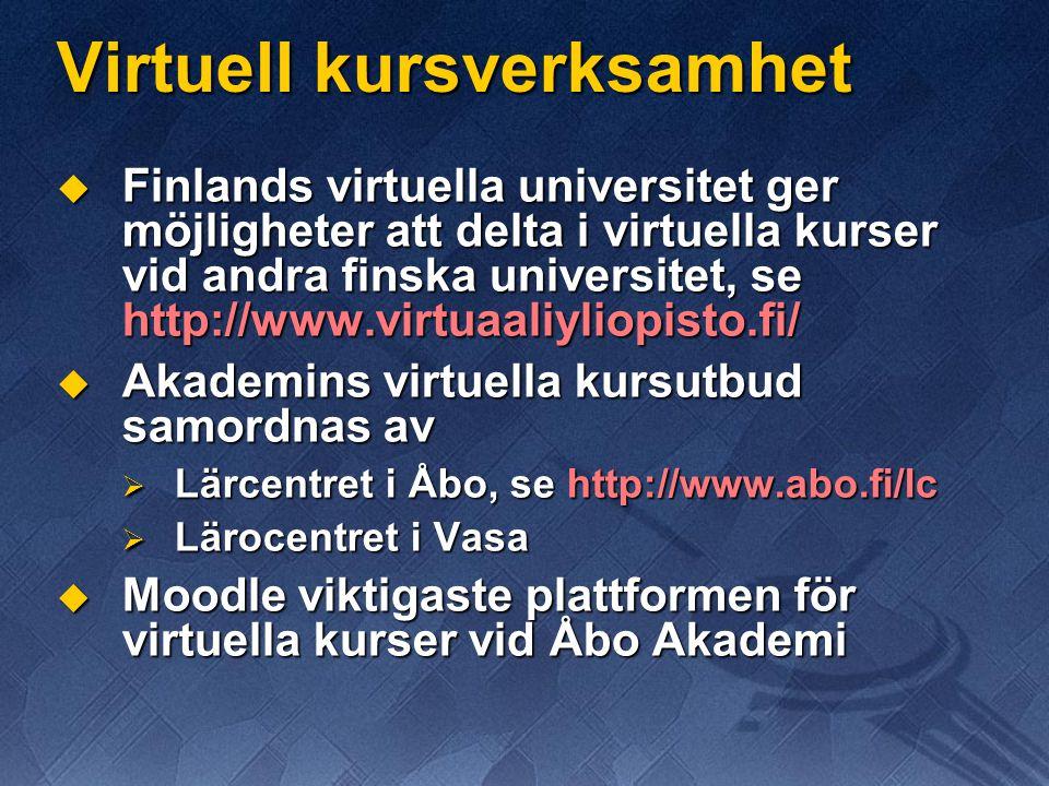 Virtuell kursverksamhet  Finlands virtuella universitet ger möjligheter att delta i virtuella kurser vid andra finska universitet, se http://www.virt