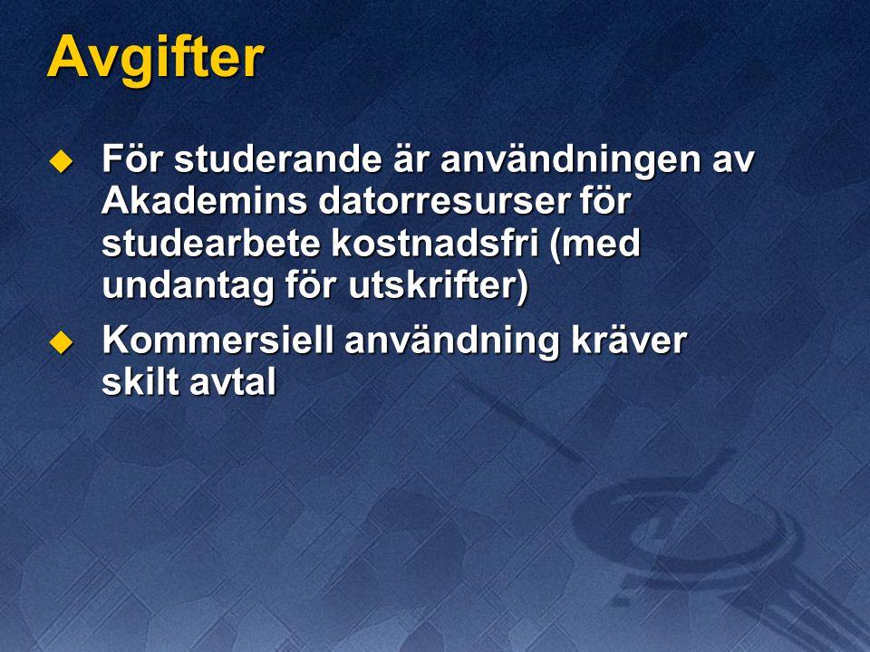 Avgifter  För studerande är användningen av Akademins datorresurser för studearbete kostnadsfri (med undantag för utskrifter)  Kommersiell användning kräver skilt avtal
