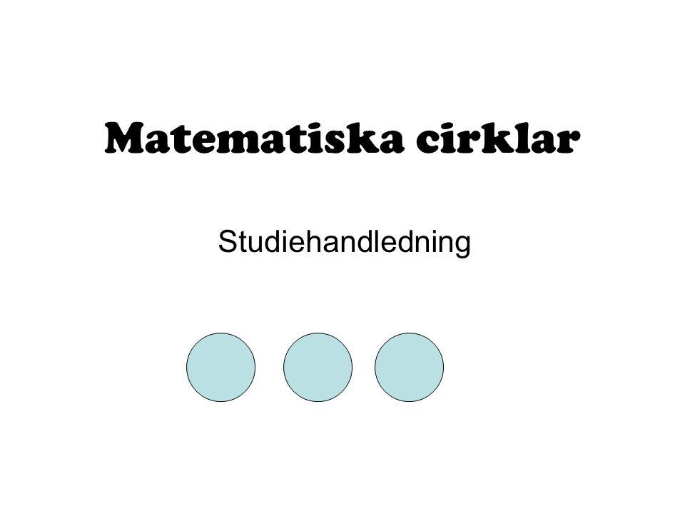 Matematiska cirklar Studiehandledning